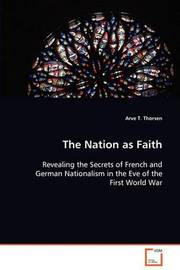 The Nation as Faith by Arve T. Thorsen image