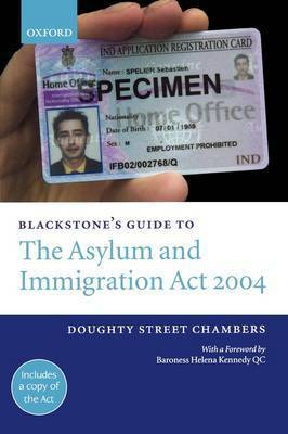 Blackstone's Guide to the Asylum and Immigration Act 2004 by Doughty Street Chambers