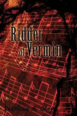 Ridder of Vermin by Patricia A Gray