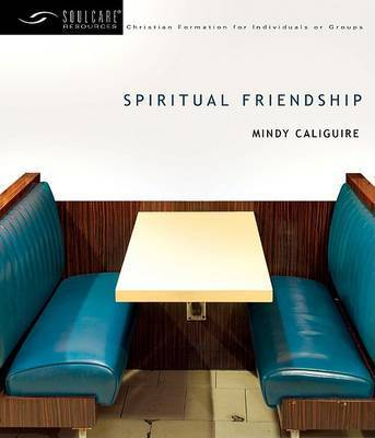 Spiritual Friendship by Mindy Caliguire