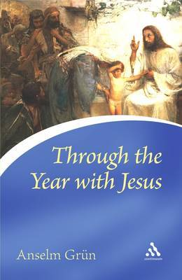Through the Year with Jesus by Anselm Gr'un image