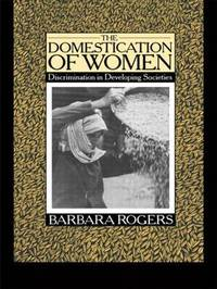 The Domestication of Women by Barbara Rogers image