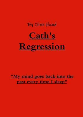 Cath's Regression by Clive Hoad