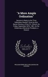A More Ample Ordination by William Henry Rice