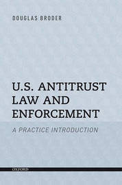 U.S. Antitrust Law and Enforcement: A Practice Introduction by Douglas F Broder image