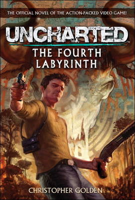 Uncharted - The Fourth Labyrinth by Christopher Golden image