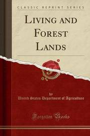 Living and Forest Lands (Classic Reprint) by United States Department of Agriculture
