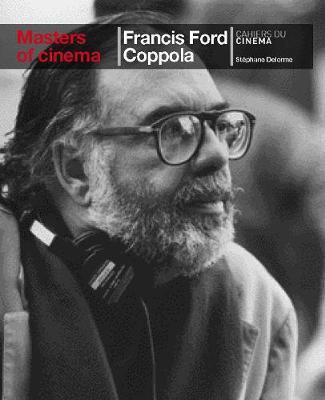 Francis Ford Coppola: Masters of Cinema Series by Stephane Delorme