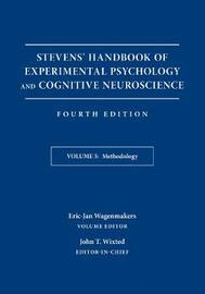 Stevens' Handbook of Experimental Psychology and Cognitive Neuroscience by John Timothy Wixted
