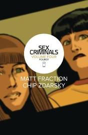 Sex Criminals Volume 4: Fourgy! by Matt Fraction