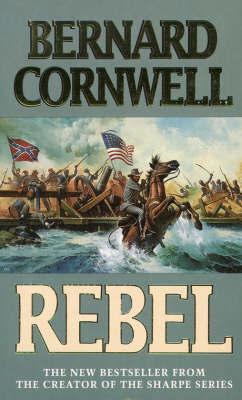 Rebel by Bernard Cornwell