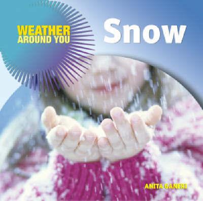 Snow by Anita Ganeri