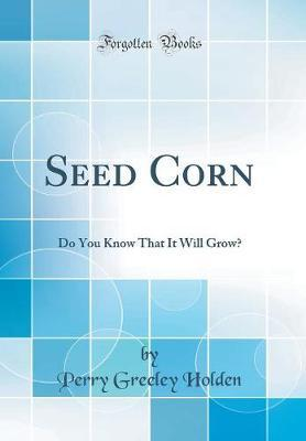 Seed Corn by Perry Greeley Holden image