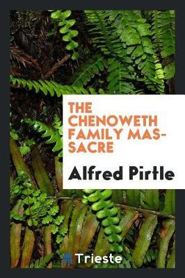 The Chenoweth Family Massacre by Alfred Pirtle