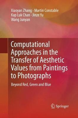Computational Approaches in the Transfer of Aesthetic Values from Paintings to Photographs by Xiaoyan Zhang