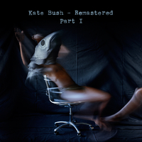 Remastered Part I by Kate Bush
