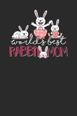 World Best Rabbit Mom by Rabbit Publishing