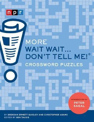 More Wait Wait...Don't Tell Me! Crossword Puzzles by Emmett Quigley