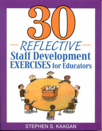 30 Reflective Staff Development Exercises for Educators by Stephen S. Kaagan image
