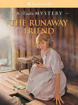 The Runaway Friend: A Kirsten Mystery by Kathleen Ernst image
