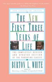 New Fiist Three Years of Life by Burton L. White image