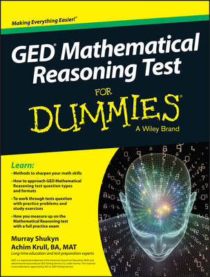 GED Mathematical Reasoning Test For Dummies by Murray Shukyn