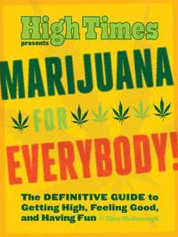 Marijuana for Everybody! by Elise McDonough