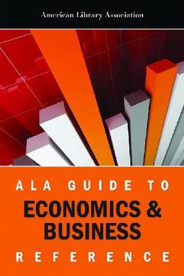 ALA Guide to Economics & Business Reference by American Library Association