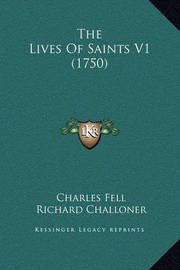 The Lives of Saints V1 (1750) by Charles Fell