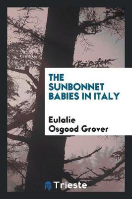 The Sunbonnet Babies in Italy by Eulalie Osgood Grover image