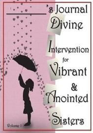 D.I.V.A.S. Journal Divine Intervention for Vibrant & Anointed Sisters by Si-Meon Russ image