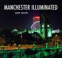 Manchester Illuminated by Mike Heath image