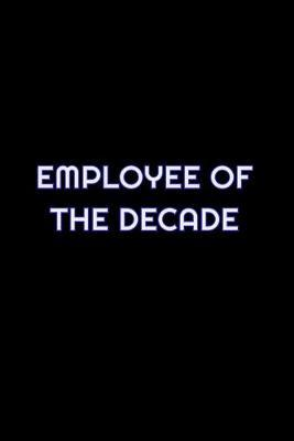 Employee Of The Decade by Simply Career Notebooks