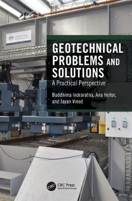 Geotechnical Problems and Solutions by Buddhima Indraratna
