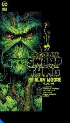 Absolute Swamp Thing by Alan Moore Volume 1 by Alan Moore