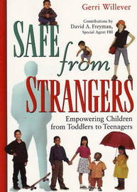 Safe from Strangers: Empowering Children from Toddlers to Teenagers by Gerri Willever image