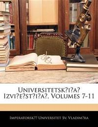 Universitetskia Izviestia, Volumes 7-11 by Imperatorsk Universitet Vladim?ra image