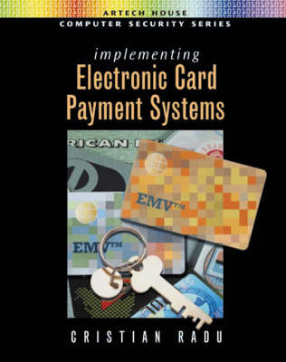 Implementing Electronic Card Payment Systems by Cristian Radu