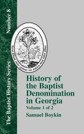 History Of The Baptist Denomination In Georgia - Vol. 1 by Samuel Boykin