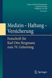Medizin - Haftung - Versicherung: Festschrift Fur Karl Otto Bergmann Zum 70. Geburtstag