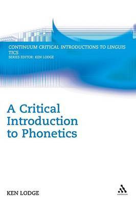 A Critical Introduction to Phonetics by Ken Lodge