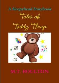 Tales of Taddy Thrup by M.T. Boulton