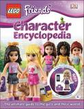 Lego Friends Character Encyclopedia (with Exclusive Minifigure!) by Catherine Saunders
