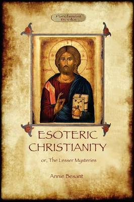 Esoteric Christianity - or, the Lesser Mysteries by Annie Besant image