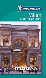 Must Sees Milan & the Italian Lakes by Michelin