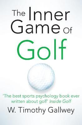 The Inner Game of Golf by W.Timothy Gallwey