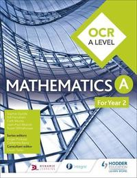 OCR A Level Mathematics Year 2 by Sophie Goldie