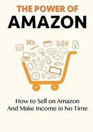 The Power of Amazon by My Ebook Publishing House