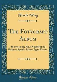 The Fotygraft Album by Frank Wing image
