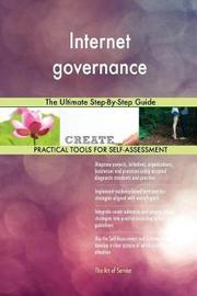 Internet Governance the Ultimate Step-By-Step Guide by Gerardus Blokdyk